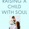 February 2015: Raising A Child With Soul