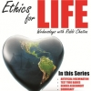Ethics for Life - Part 8